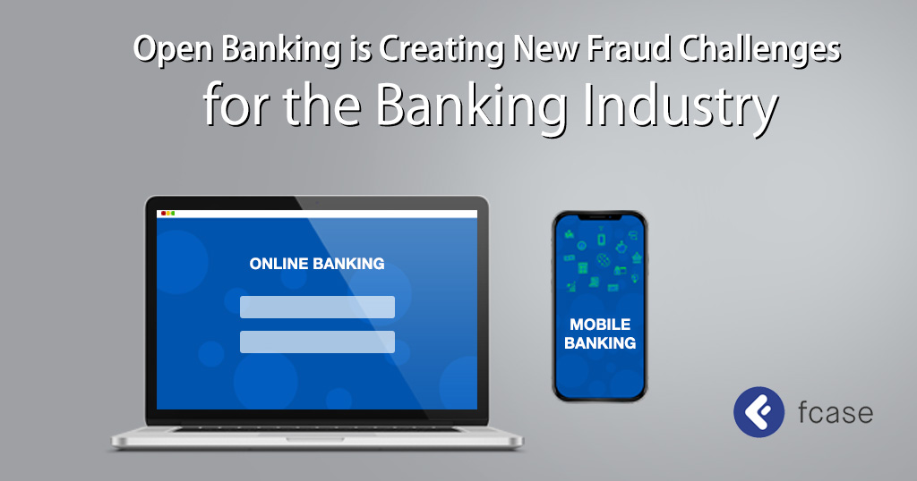 Open Banking is Creating New Fraud Challenges for the Banking Industry